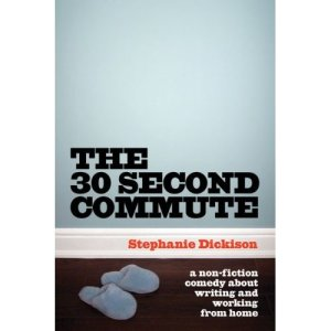 bookcover-30-second-commute-stephanie-dickison1